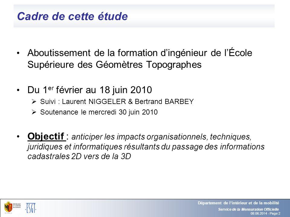 08.06.2014 - Page 2 Cadre de cette étude Aboutissement de la formation dingénieur de lÉcole Supérieure des Géomètres Topographes Du 1 er février au 18