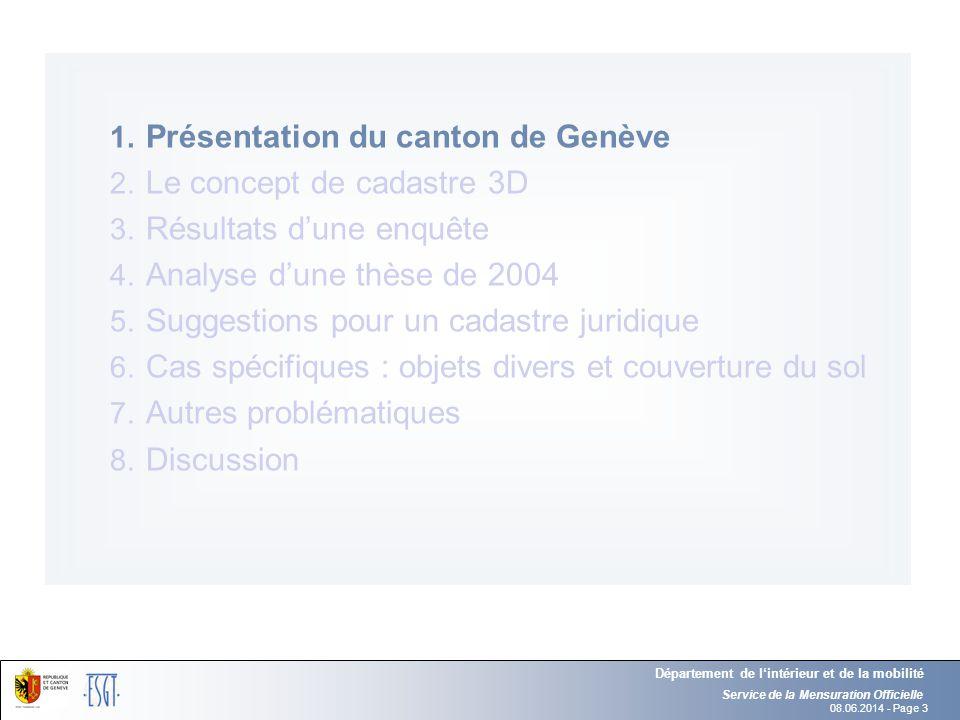 08.06.2014 - Page 3 Service de la Mensuration Officielle Département de lintérieur et de la mobilité 1. Présentation du canton de Genève 2. Le concept