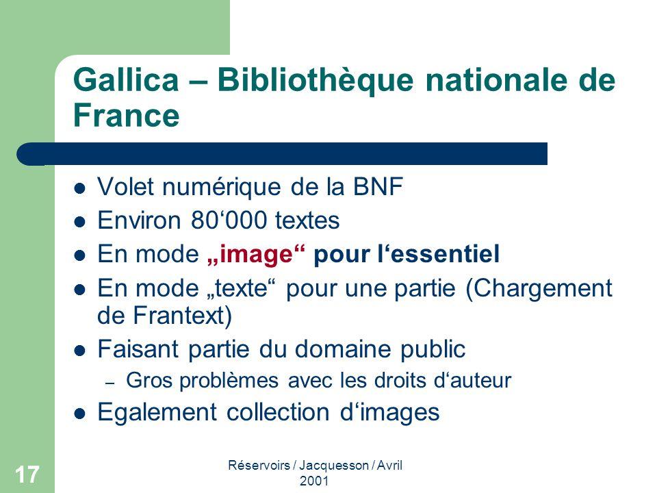 Réservoirs / Jacquesson / Avril 2001 17 Gallica – Bibliothèque nationale de France Volet numérique de la BNF Environ 80000 textes En mode image pour l