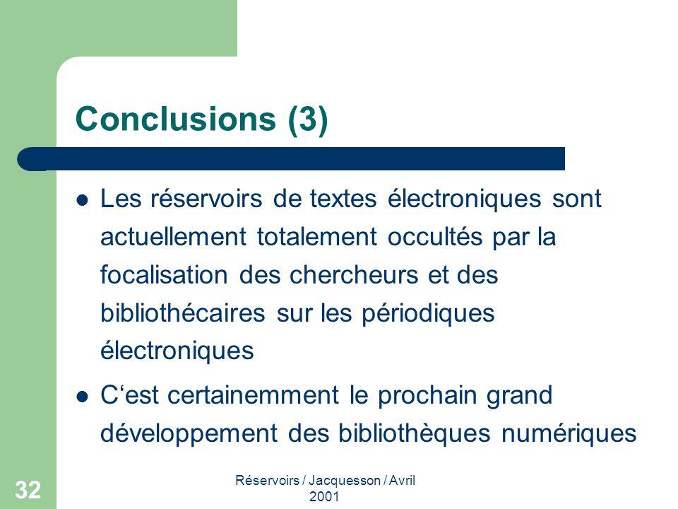 Réservoirs / Jacquesson / Avril 2001 32 Conclusions (3) Les réservoirs de textes électroniques sont actuellement totalement occultés par la focalisati