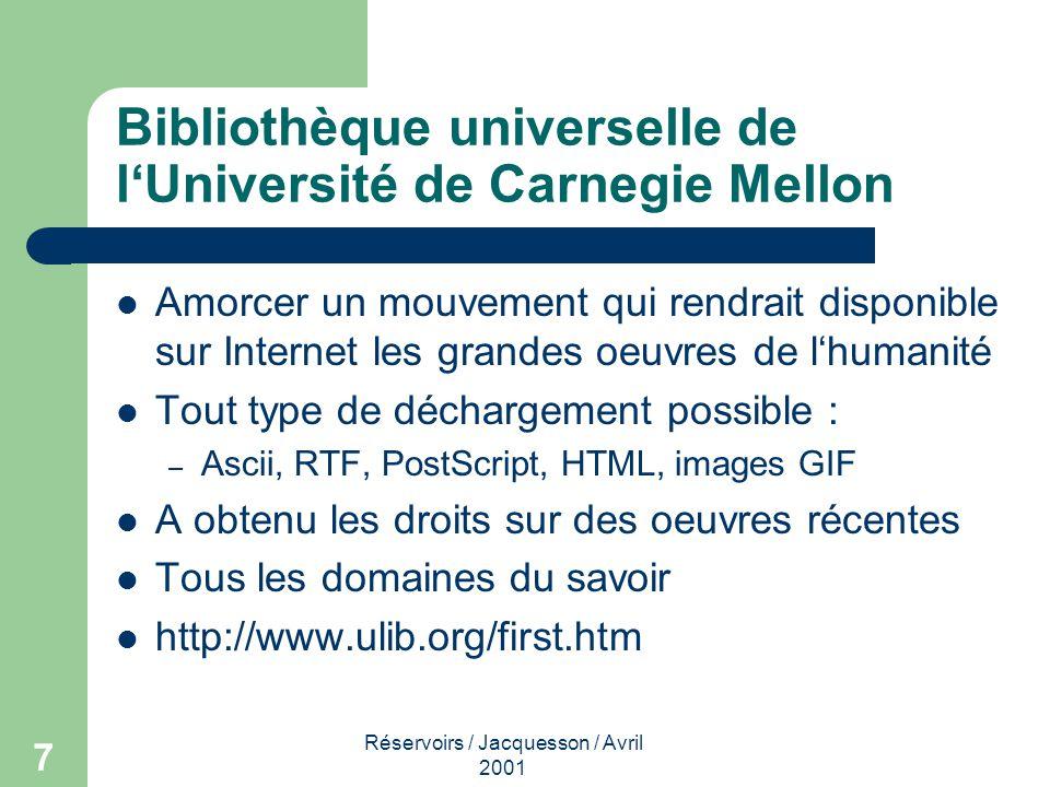 Réservoirs / Jacquesson / Avril 2001 7 Bibliothèque universelle de lUniversité de Carnegie Mellon Amorcer un mouvement qui rendrait disponible sur Int