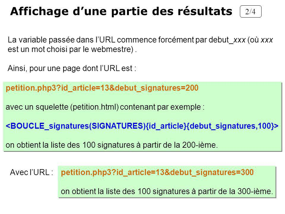 La variable passée dans lURL commence forcément par debut_xxx (où xxx est un mot choisi par le webmestre).