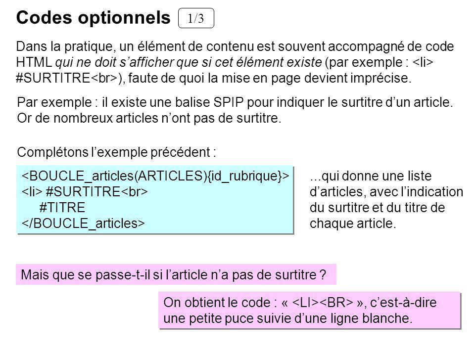 Par exemple : il existe une balise SPIP pour indiquer le surtitre dun article.