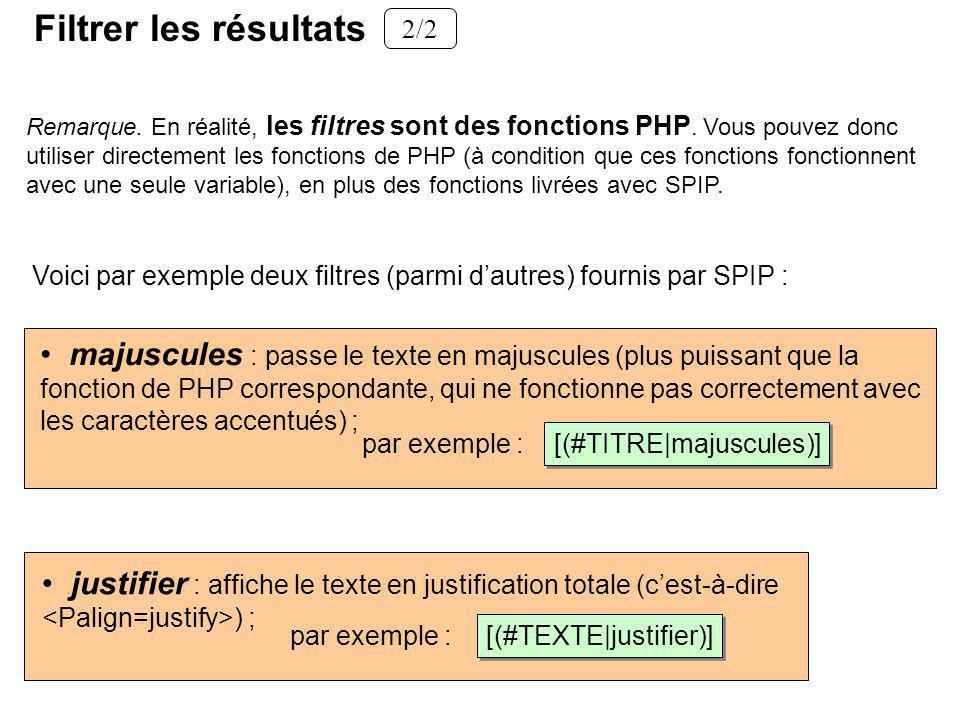 Remarque. En réalité, les filtres sont des fonctions PHP.
