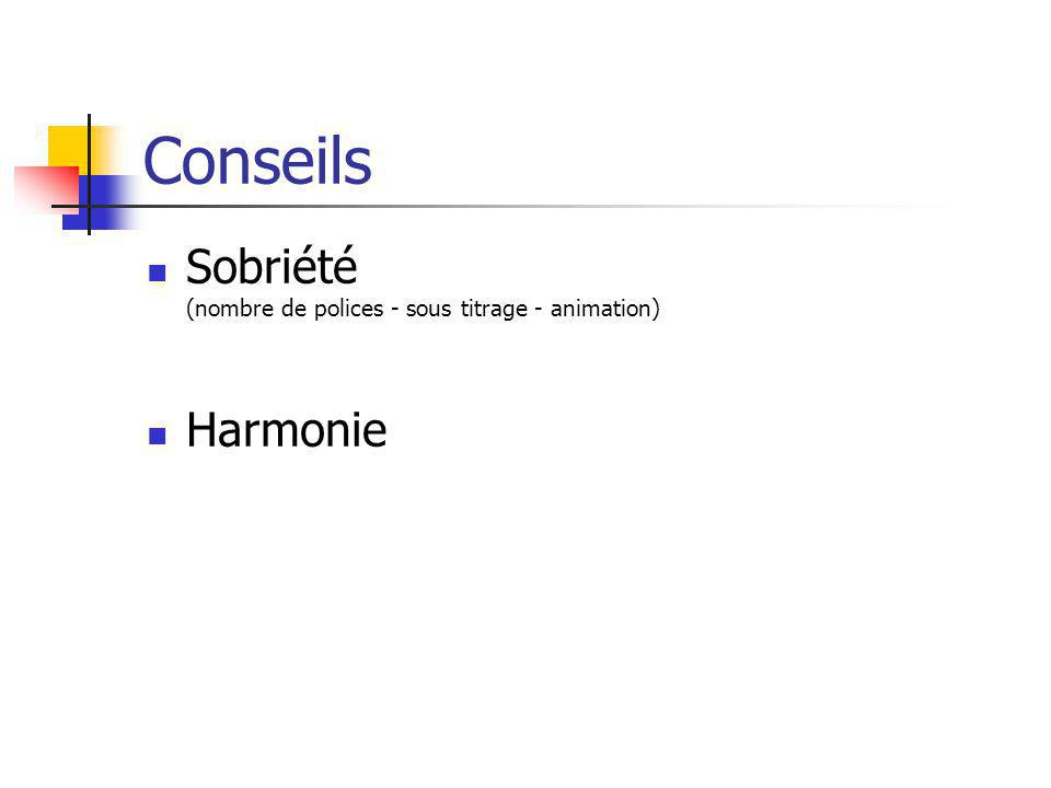 Conseils Sobriété (nombre de polices - sous titrage - animation) Harmonie