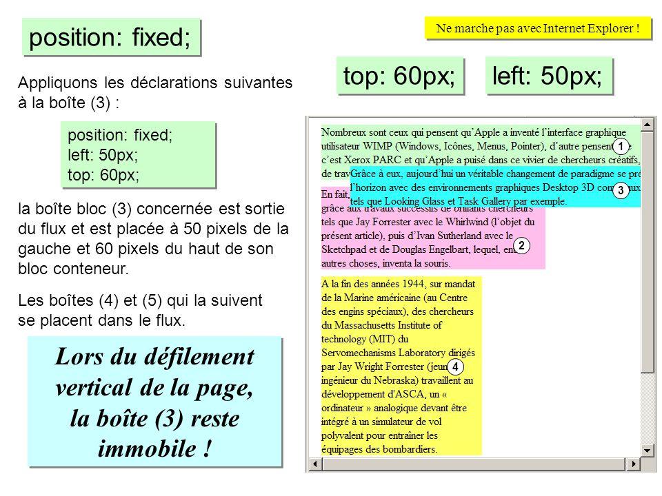 Appliquons les déclarations suivantes à la boîte (3) : position: fixed; top: 60px; left: 50px; Lors du défilement vertical de la page, la boîte (3) re
