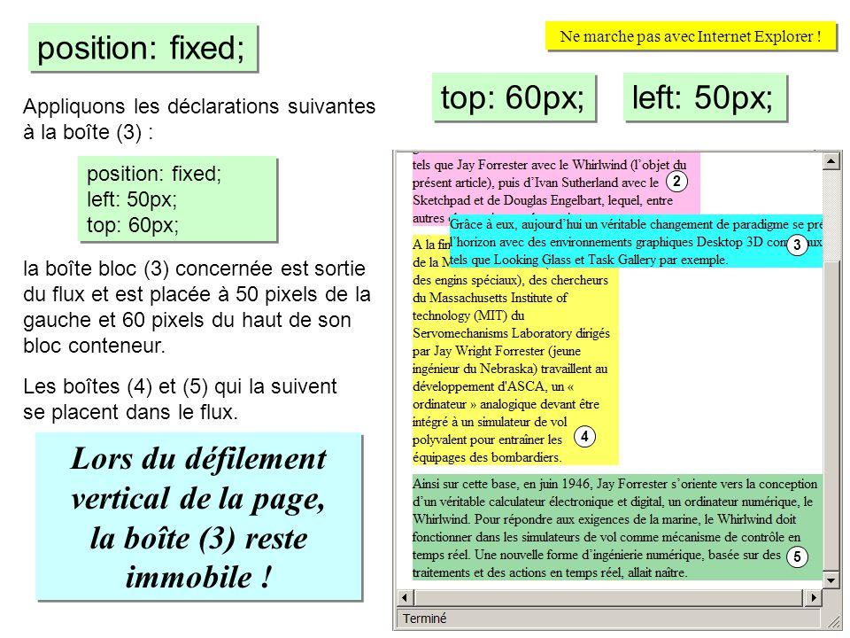 Appliquons les déclarations suivantes à la boîte (3) : position: fixed; left: 50px; top: 60px; position: fixed; left: 50px; top: 60px; la boîte bloc (