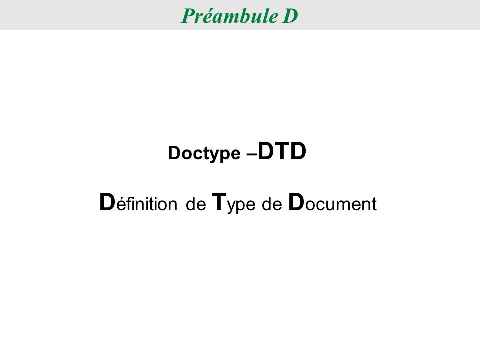 Préambule D Doctype – DTD D éfinition de T ype de D ocument