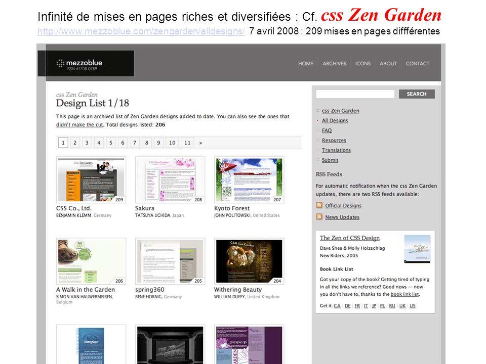 Infinité de mises en pages riches et diversifiées : Cf. css Zen Garden http://www.mezzoblue.com/zengarden/alldesigns/http://www.mezzoblue.com/zengarde