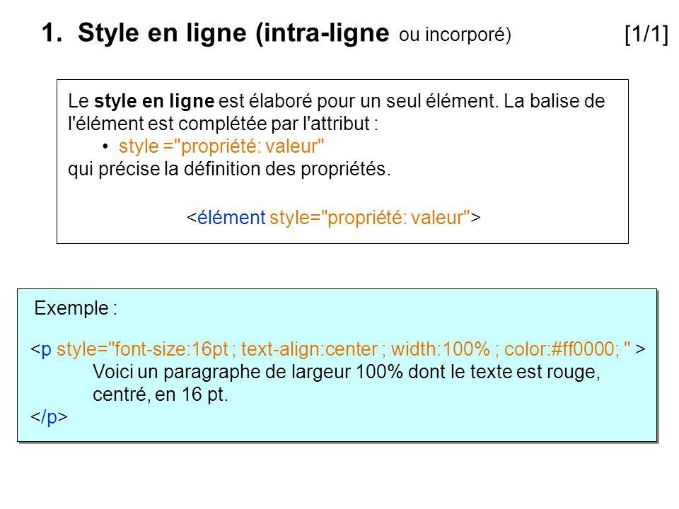 Le style en ligne est élaboré pour un seul élément. La balise de l'élément est complétée par l'attribut : style =