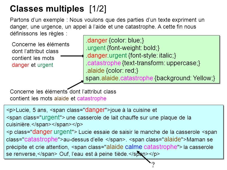 Partons dun exemple : Nous voulons que des parties dun texte expriment un danger, une urgence, un appel à laide et une catastrophe. A cette fin nous d