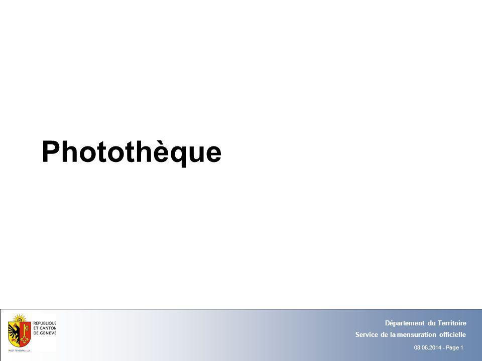 08.06.2014 - Page 1 Département du Territoire Service de la mensuration officielle Photothèque