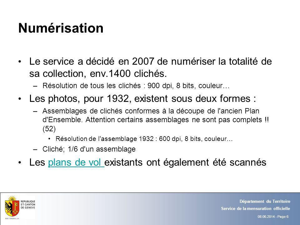 08.06.2014 - Page 6 Département du Territoire Service de la mensuration officielle Numérisation Le service a décidé en 2007 de numériser la totalité de sa collection, env.1400 clichés.