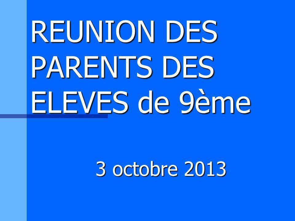 REUNION DES PARENTS DES ELEVES de 9ème 3 octobre 2013