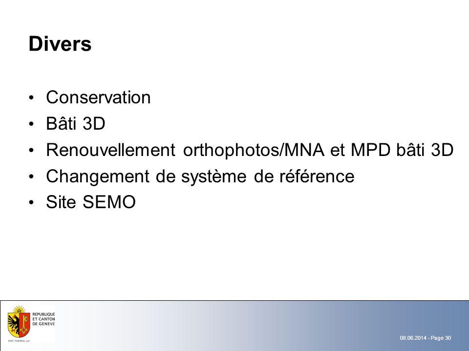 08.06.2014 - Page 30 Divers Conservation Bâti 3D Renouvellement orthophotos/MNA et MPD bâti 3D Changement de système de référence Site SEMO