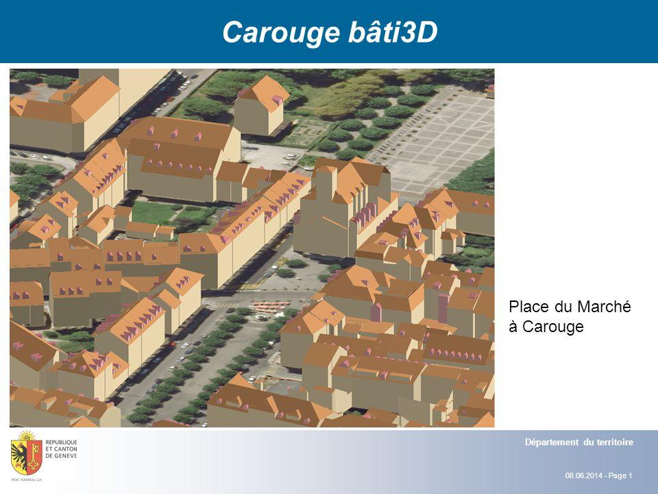 08.06.2014 - Page 1 Département du territoire Carouge bâti3D Place du Marché à Carouge