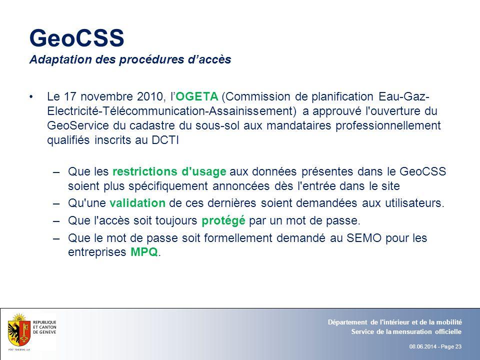 08.06.2014 - Page 23 GeoCSS Adaptation des procédures daccès Le 17 novembre 2010, lOGETA (Commission de planification Eau-Gaz- Electricité-Télécommuni
