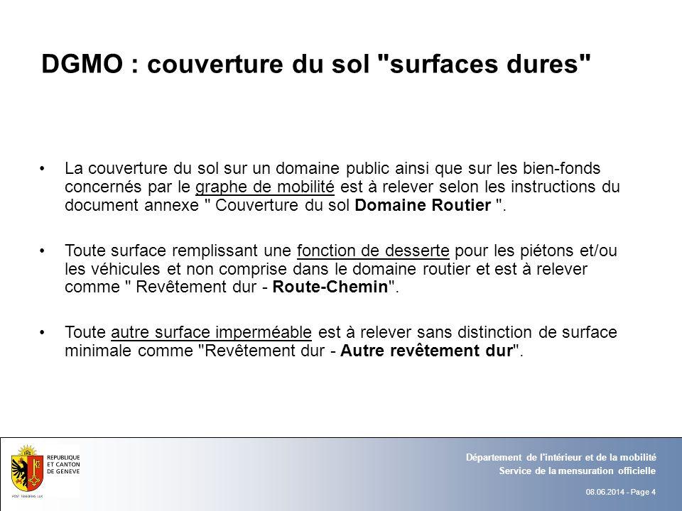 08.06.2014 - Page 5 Service de la mensuration officielle Département de l intérieur et de la mobilité Instruction de travail : couverture du sol surfaces dures