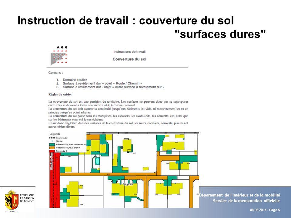 08.06.2014 - Page 5 Service de la mensuration officielle Département de l'intérieur et de la mobilité Instruction de travail : couverture du sol