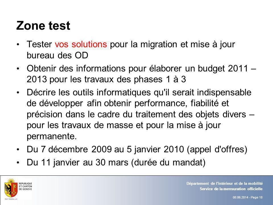 08.06.2014 - Page 18 Service de la mensuration officielle Département de l'intérieur et de la mobilité Zone test Tester vos solutions pour la migratio