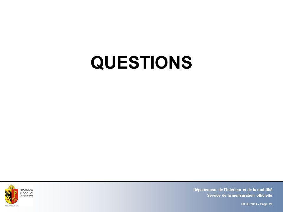 08.06.2014 - Page 19 QUESTIONS Service de la mensuration officielle Département de l'intérieur et de la mobilité