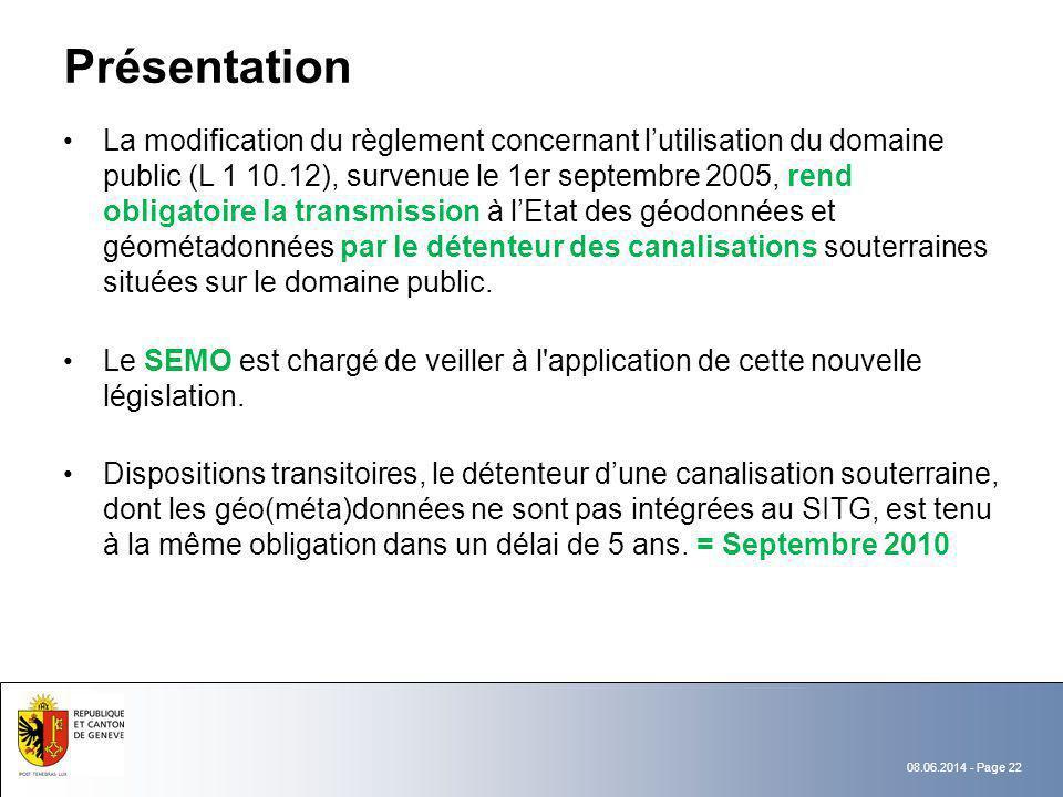 08.06.2014 - Page 22 Présentation La modification du règlement concernant lutilisation du domaine public (L 1 10.12), survenue le 1er septembre 2005,
