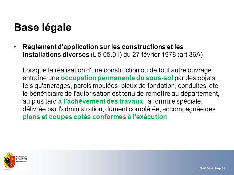 08.06.2014 - Page 32 Base légale Règlement d'application sur les constructions et les installations diverses (L 5 05.01) du 27 février 1978 (art 36A)