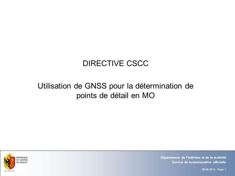08.06.2014 - Page 1 Service de la mensuration officielle Département de l'intérieur et de la mobilité DIRECTIVE CSCC Utilisation de GNSS pour la déter