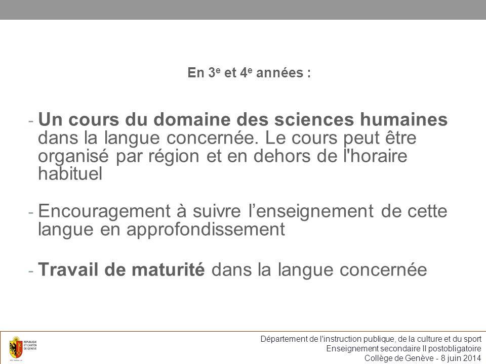 En 3 e et 4 e années : - Un cours du domaine des sciences humaines dans la langue concernée.