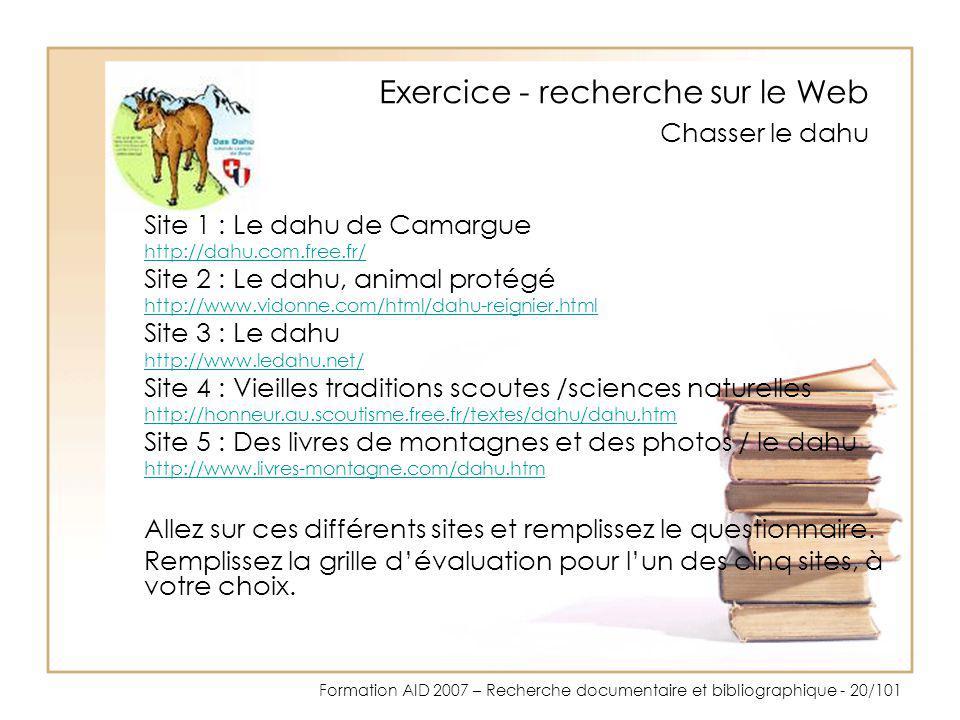 Formation AID 2007 – Recherche documentaire et bibliographique - 20/101 Site 1 : Le dahu de Camargue http://dahu.com.free.fr/ Site 2 : Le dahu, animal