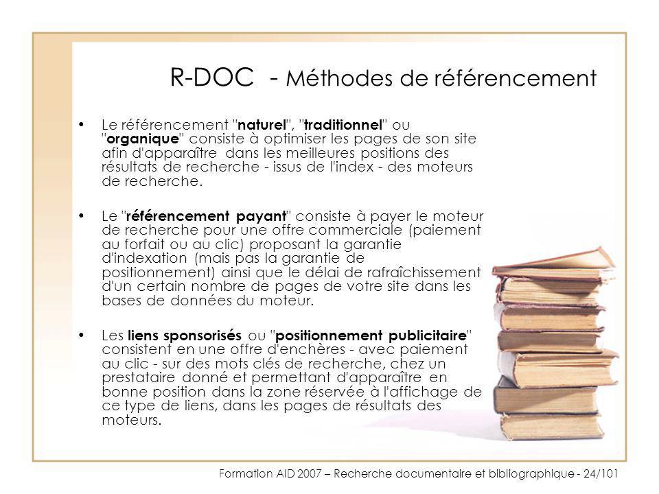 Formation AID 2007 – Recherche documentaire et bibliographique - 24/101 R-DOC - Méthodes de référencement Le référencement