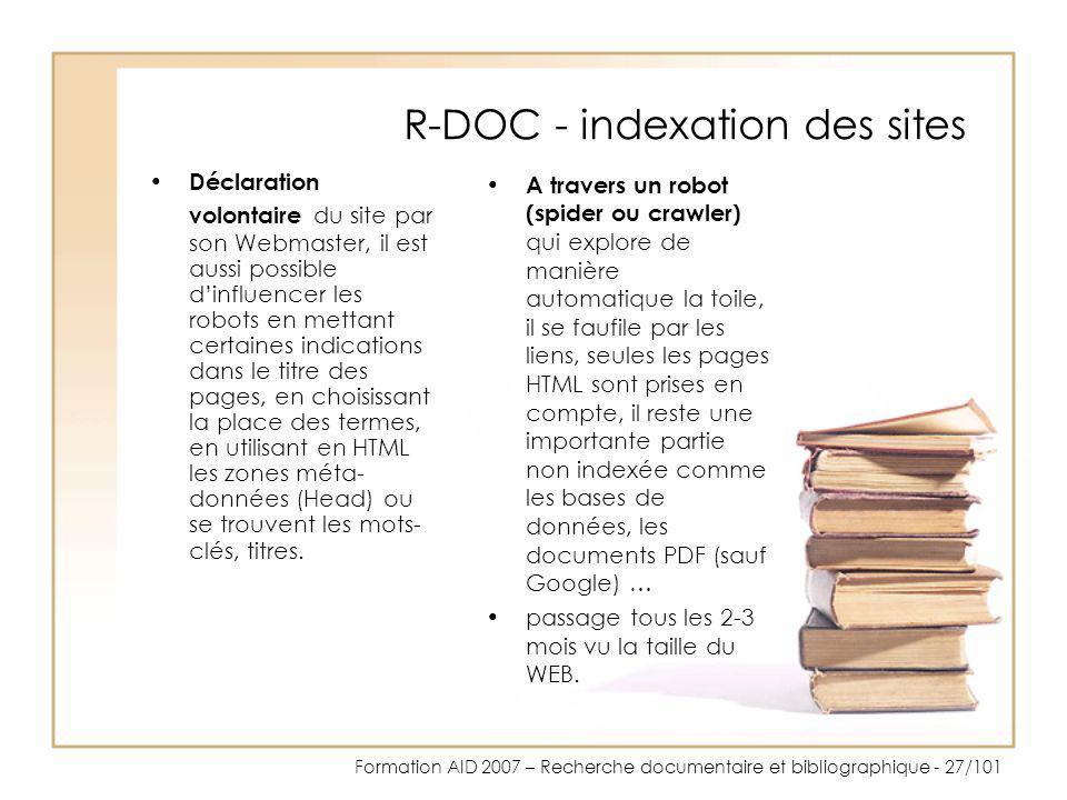 Formation AID 2007 – Recherche documentaire et bibliographique - 27/101 R-DOC - indexation des sites Déclaration volontaire du site par son Webmaster,