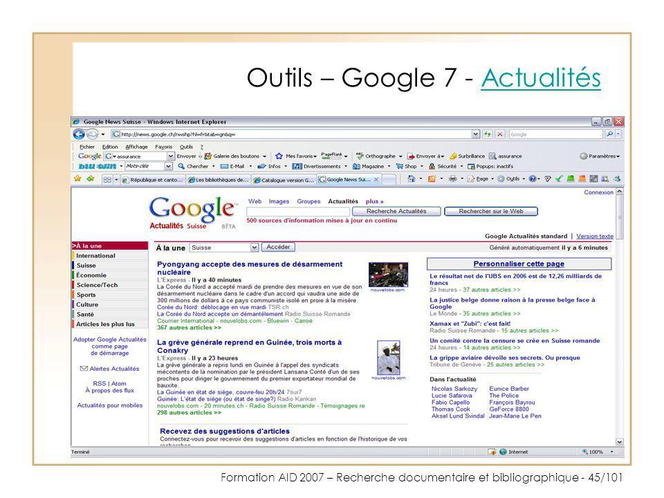 Formation AID 2007 – Recherche documentaire et bibliographique - 45/101 Outils – Google 7 - ActualitésActualités
