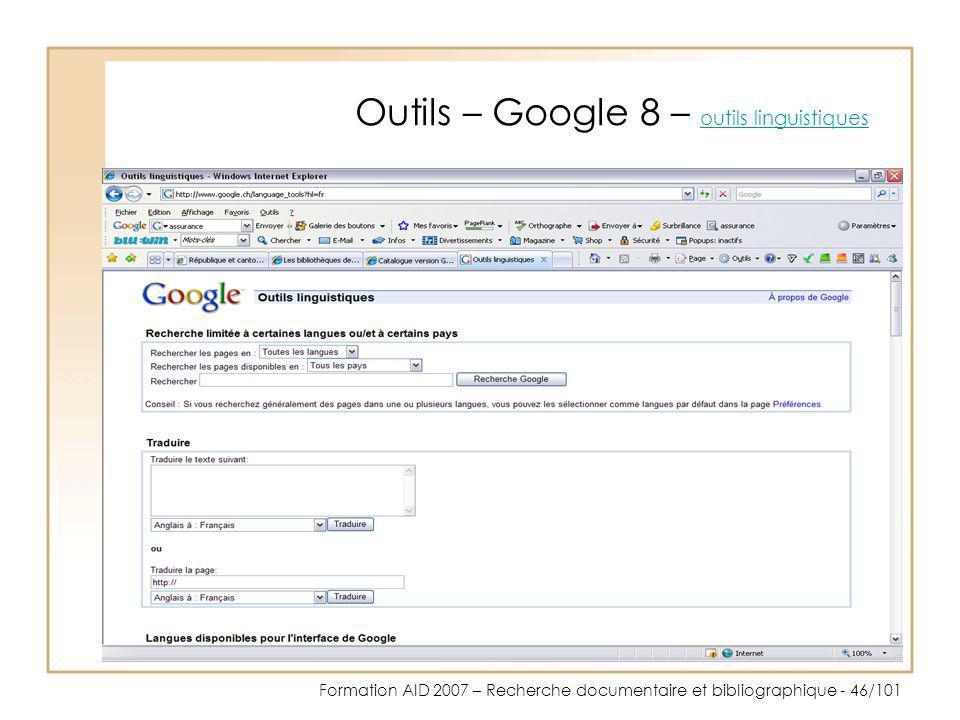 Formation AID 2007 – Recherche documentaire et bibliographique - 46/101 Outils – Google 8 – outils linguistiques outils linguistiques