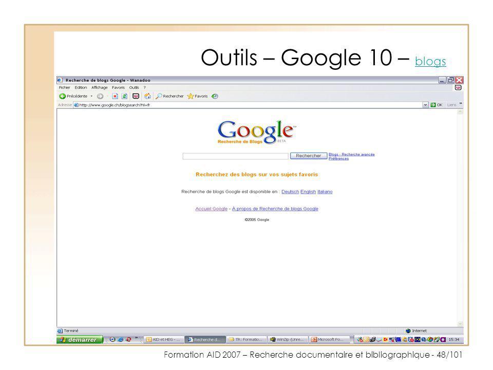 Formation AID 2007 – Recherche documentaire et bibliographique - 48/101 Outils – Google 10 – blogs blogs