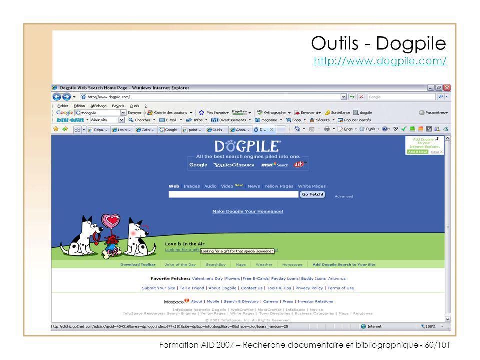 Formation AID 2007 – Recherche documentaire et bibliographique - 60/101 Outils - Dogpile http://www.dogpile.com/ http://www.dogpile.com/