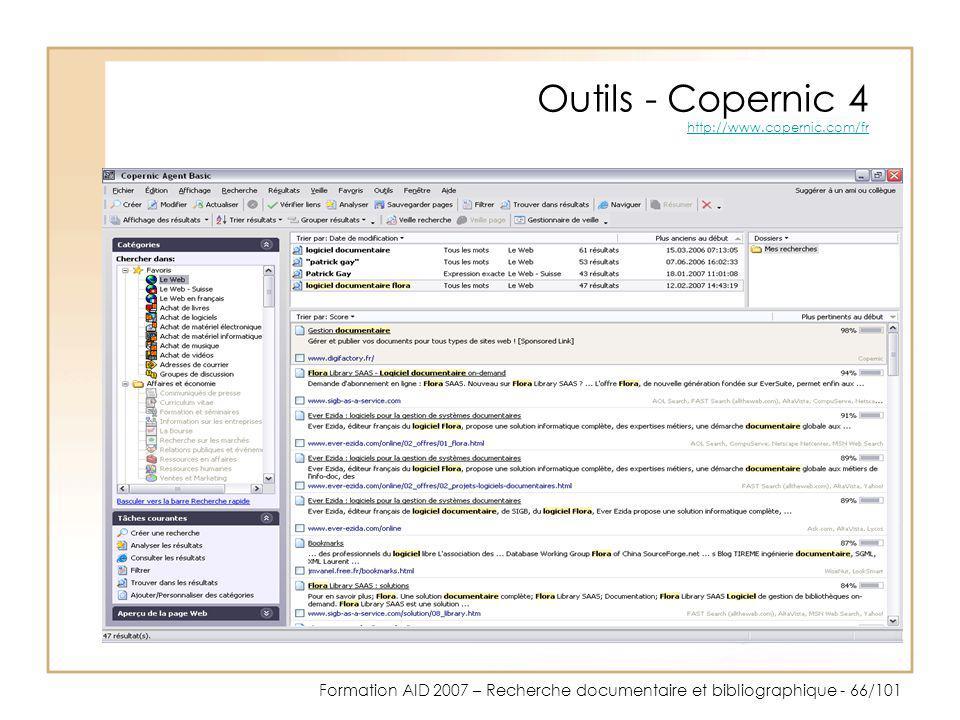 Formation AID 2007 – Recherche documentaire et bibliographique - 66/101 Outils - Copernic 4 http://www.copernic.com/fr http://www.copernic.com/fr