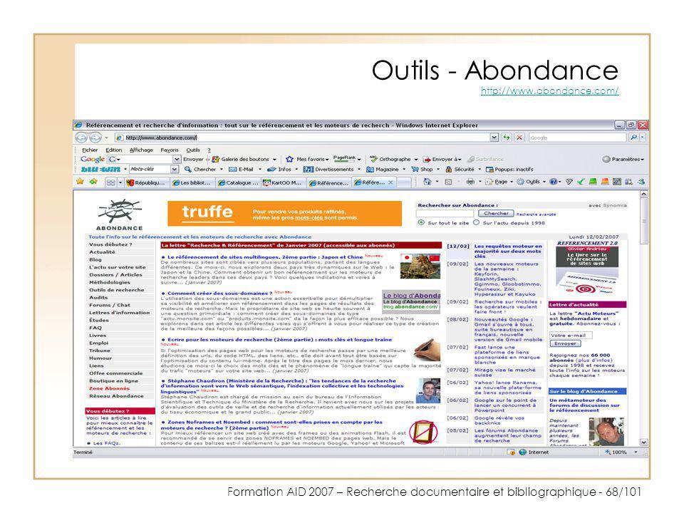 Formation AID 2007 – Recherche documentaire et bibliographique - 68/101 Outils - Abondance http://www.abondance.com/ http://www.abondance.com/