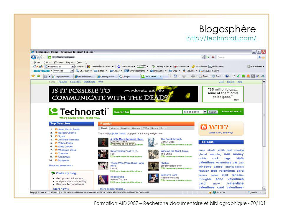 Formation AID 2007 – Recherche documentaire et bibliographique - 70/101 Blogosphère http://technorati.com/ http://technorati.com/