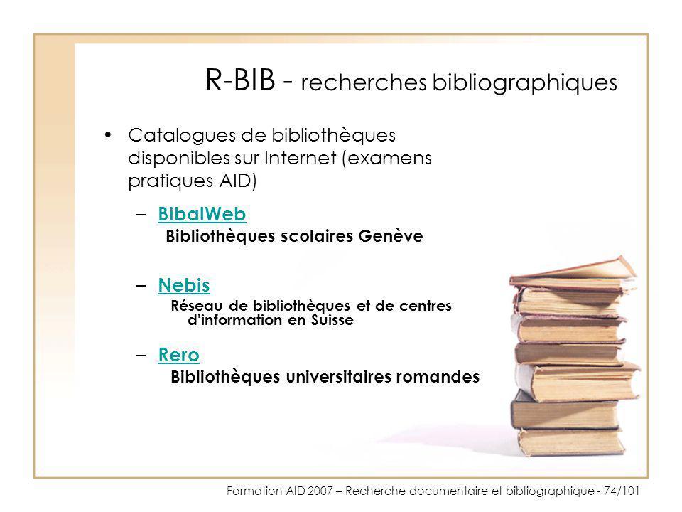 Formation AID 2007 – Recherche documentaire et bibliographique - 74/101 R-BIB - recherches bibliographiques Catalogues de bibliothèques disponibles su