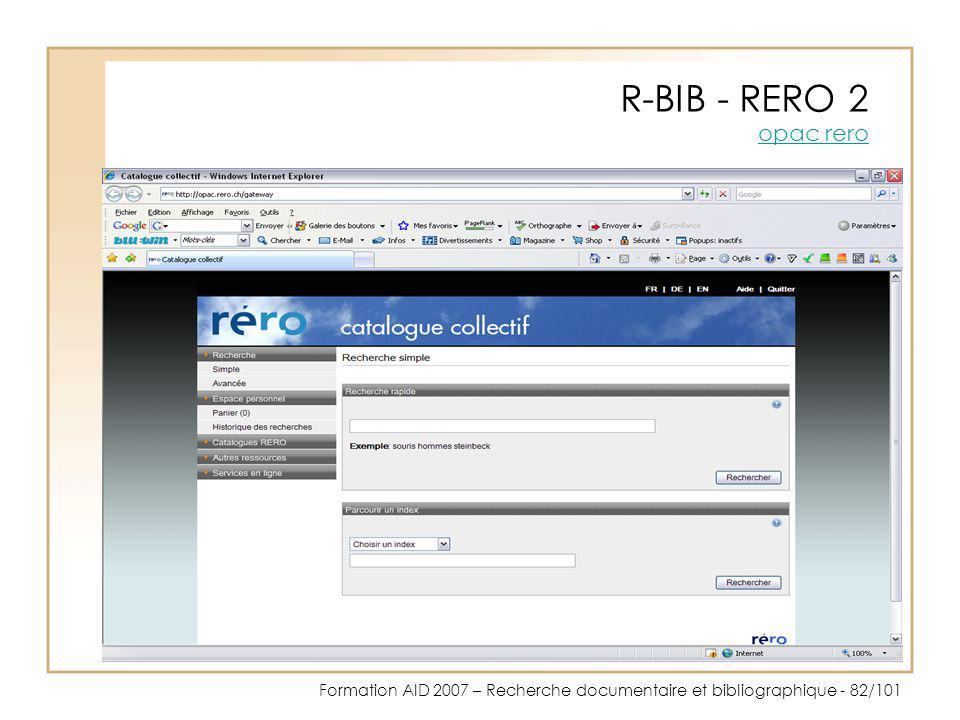 Formation AID 2007 – Recherche documentaire et bibliographique - 82/101 R-BIB - RERO 2 opac rero opac rero