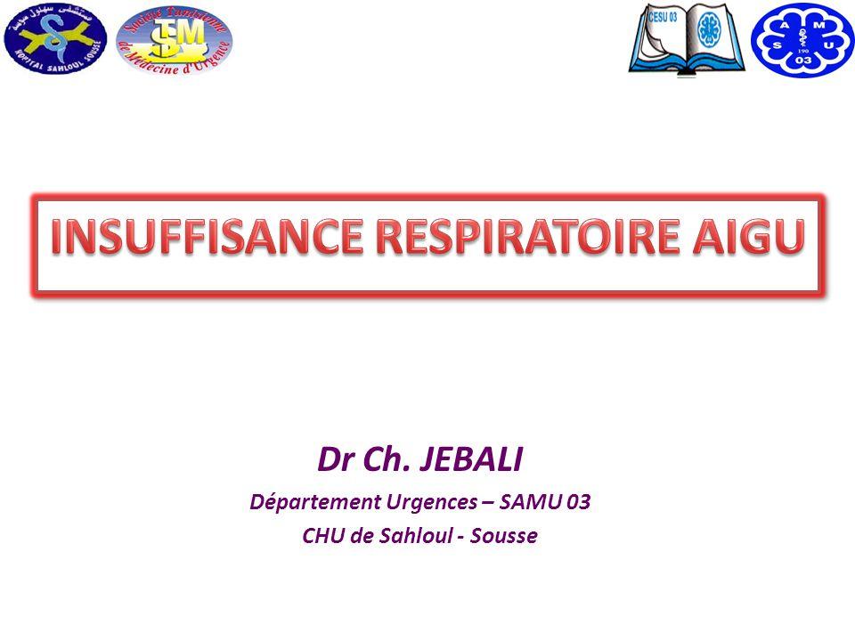Dr Ch. JEBALI Département Urgences – SAMU 03 CHU de Sahloul - Sousse
