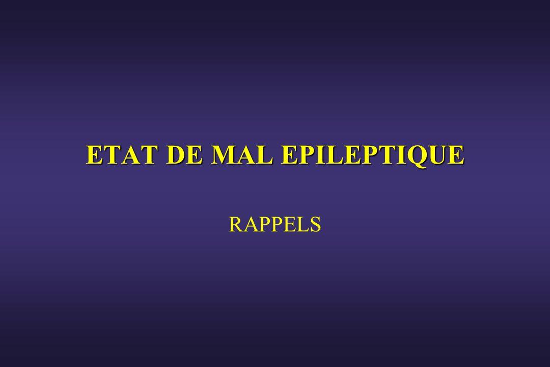 ETAT DE MAL EPILEPTIQUE RAPPELS