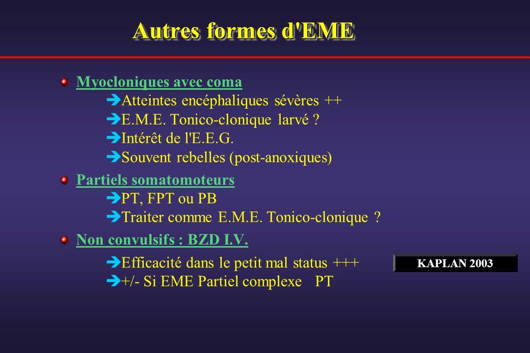Autres formes d'EME Myocloniques avec coma Atteintes encéphaliques sévères ++ E.M.E. Tonico-clonique larvé ? Intérêt de l'E.E.G. Souvent rebelles (pos