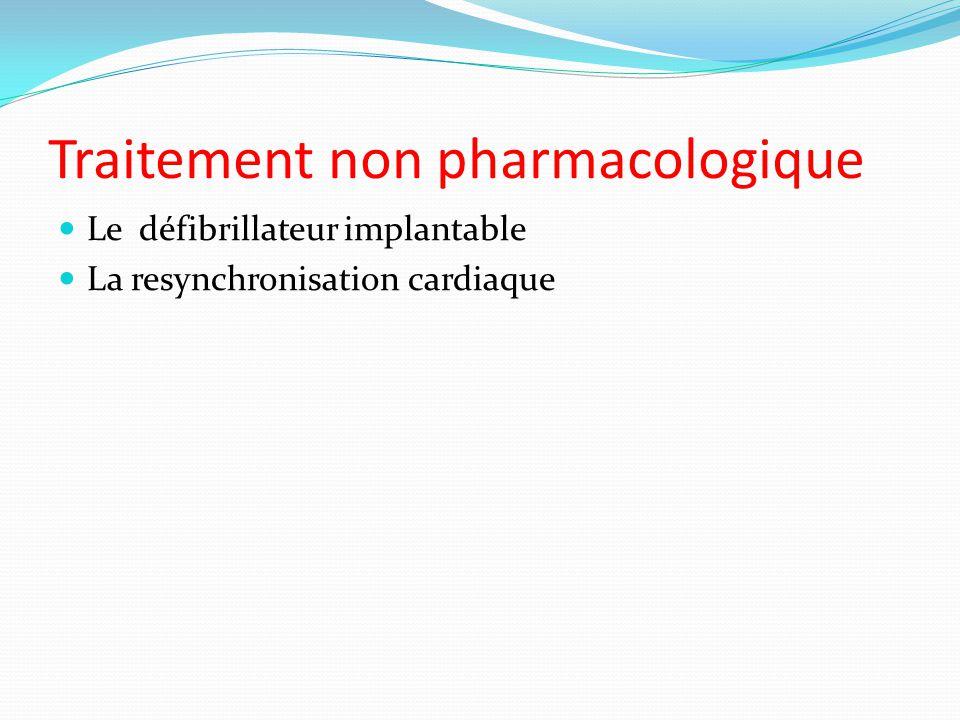 Traitement non pharmacologique Le défibrillateur implantable La resynchronisation cardiaque