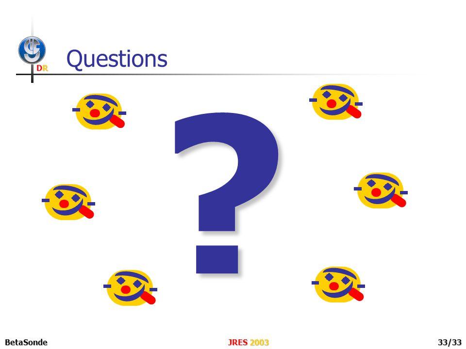 DRDRDRDR JRES 2003BetaSonde33/33 Questions ?