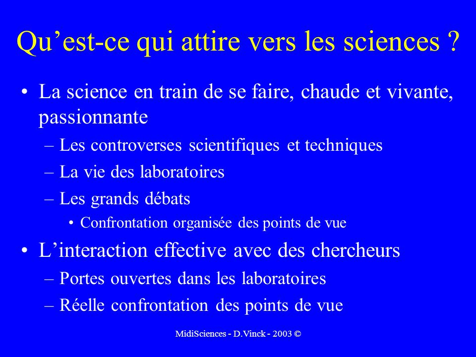 MidiSciences - D.Vinck - 2003 © Quest-ce qui attire vers les sciences .