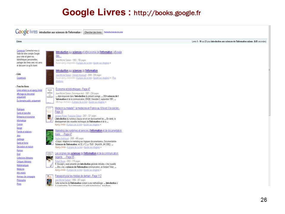 26 Autre exemple… 4.1. Information versus connaissances Google Livres : http://books.google.fr
