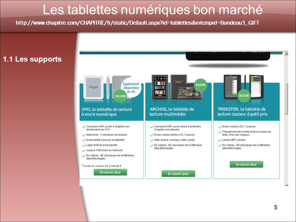 5 Les tablettes numériques bon marché 1.1 Les supports http://www.chapitre.com/CHAPITRE/fr/static/Default.aspx id=tablettes&intcmpid=Bandeau1_GIFT