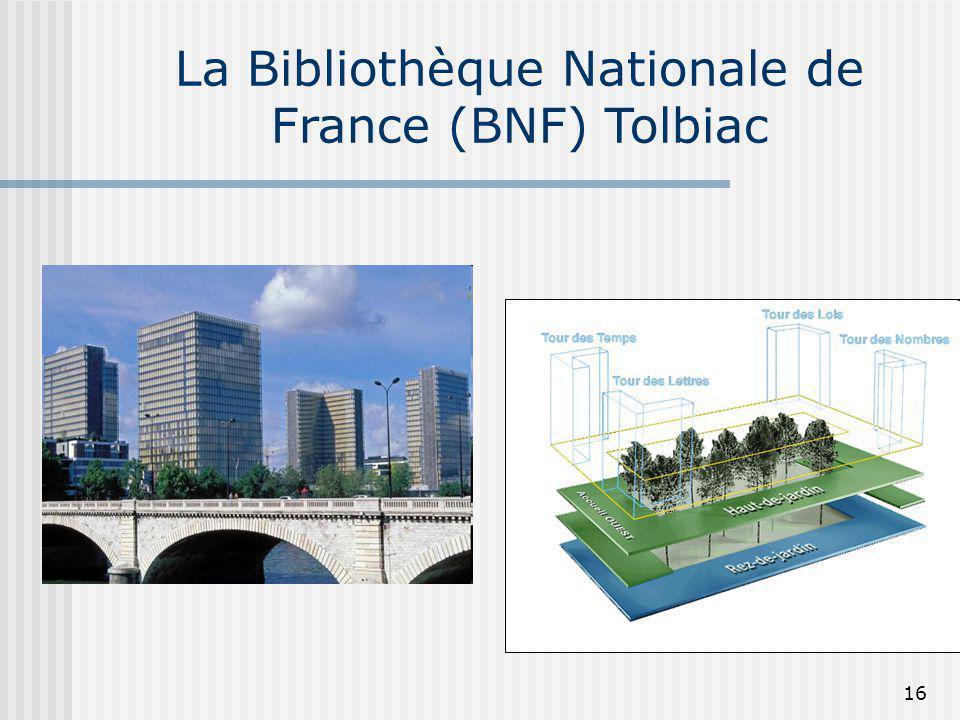 La Bibliothèque Nationale de France (BNF) Tolbiac 16